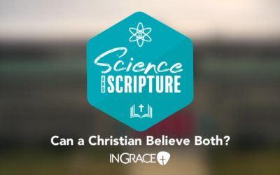 Science and Scripture – Can a Christian Believe Both?